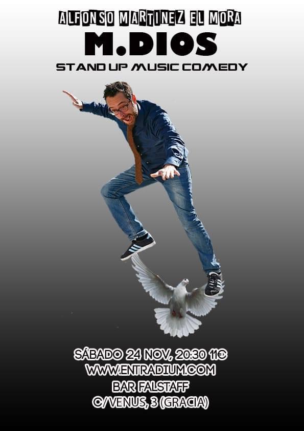 Stand Up Comedy: M.Dios por Alfonso Martinez El Mora.